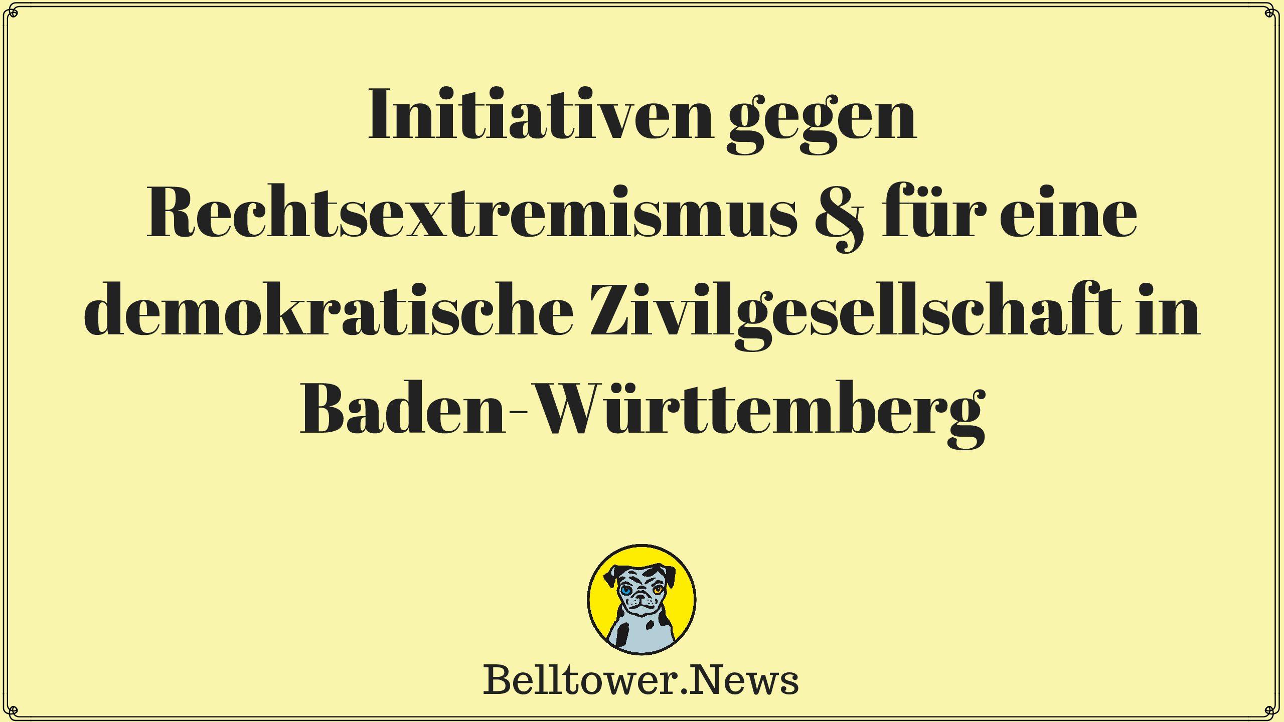 Initiativen gegen Rechtsextremismus & für eine demokratische Zivilgesellschaft in Baden-Württemberg(2)