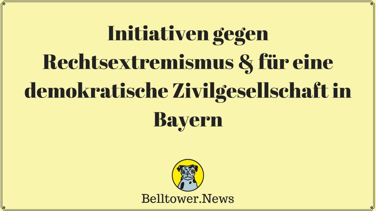 Initiativen gegen Rechtsextremismus & für eine demokratische Zivilgesellschaft in Bayern