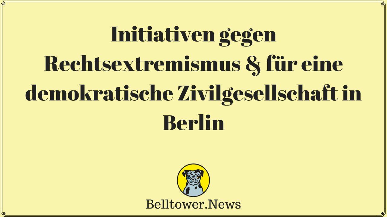 Initiativen gegen Rechtsextremismus & für eine demokratische Zivilgesellschaft in Berlin
