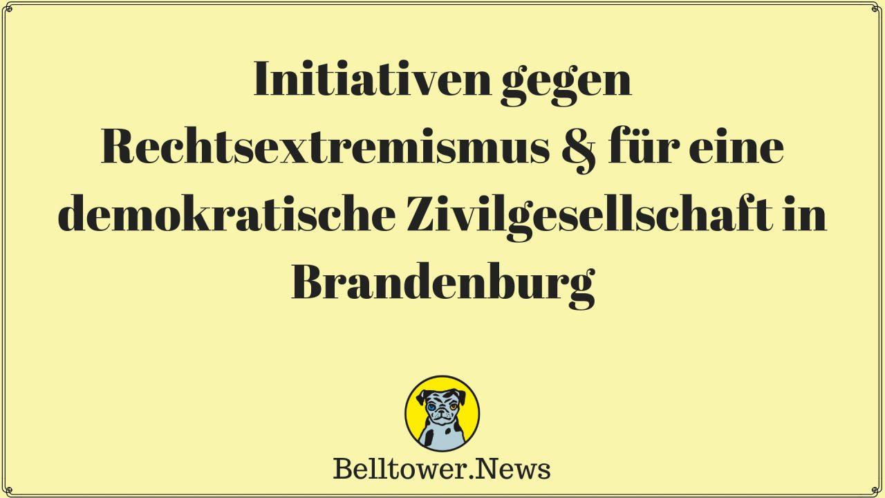 Initiativen gegen Rechtsextremismus & für eine demokratische Zivilgesellschaft in Brandenburg