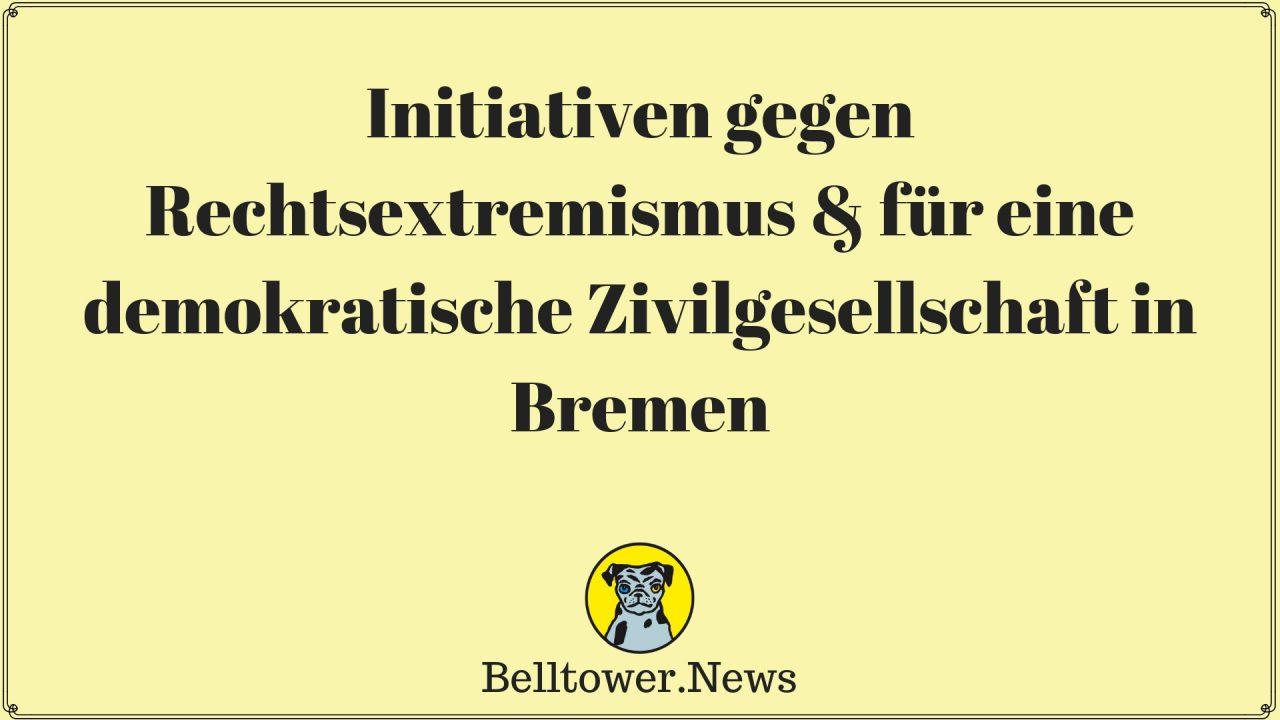 Initiativen gegen Rechtsextremismus & für eine demokratische Zivilgesellschaft in Bremen