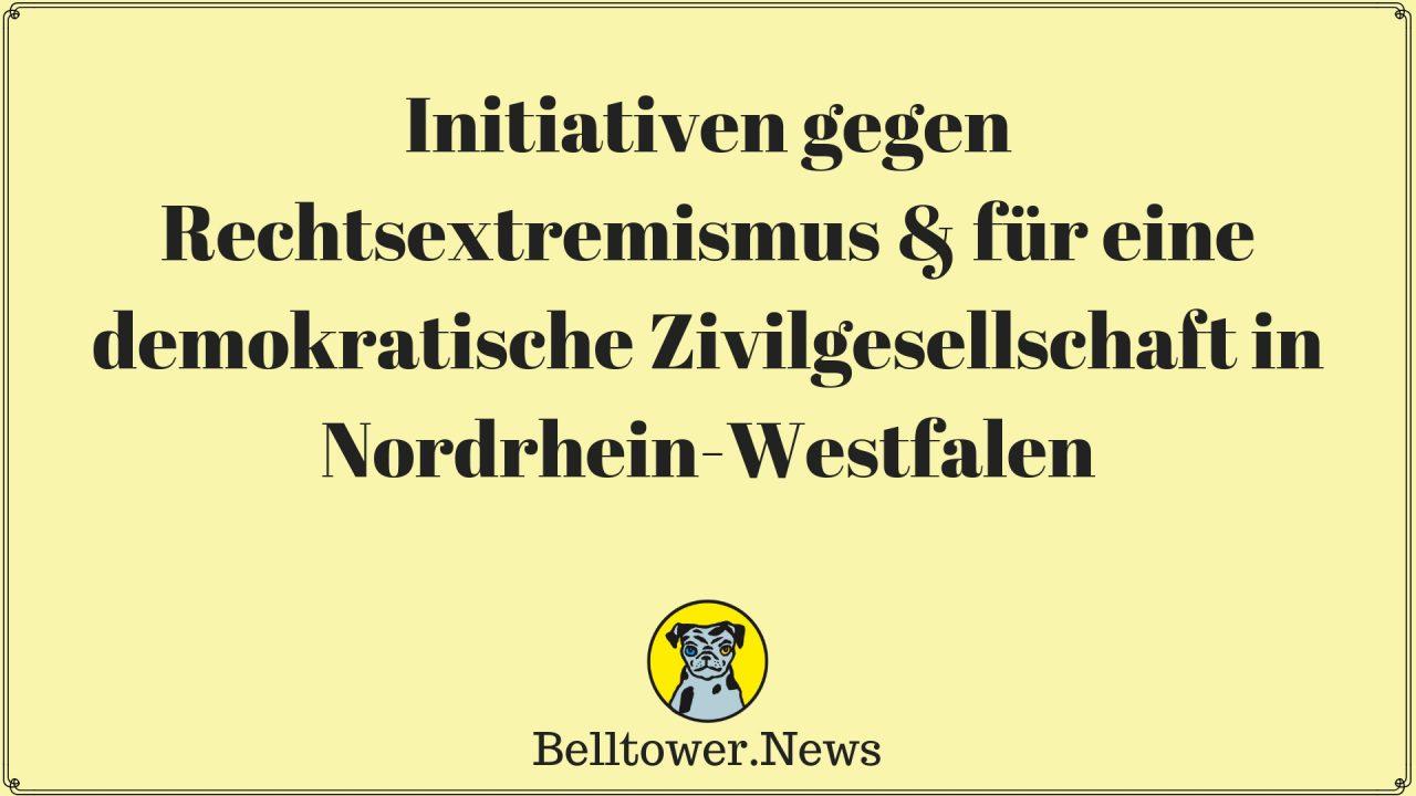 Initiativen gegen Rechtsextremismus & für eine demokratische Zivilgesellschaft in Nordrhein-Westfalen