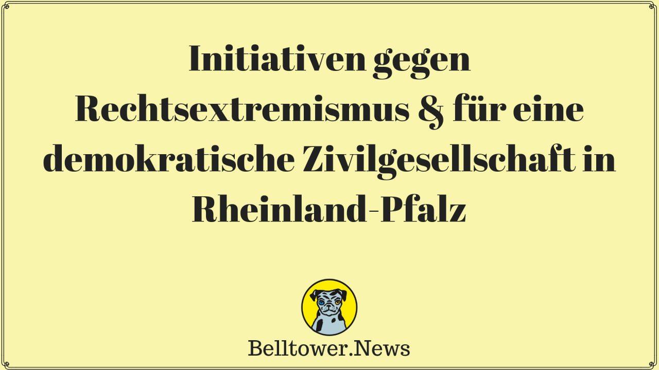 Initiativen gegen Rechtsextremismus & für eine demokratische Zivilgesellschaft in Rheinland-Pfalz