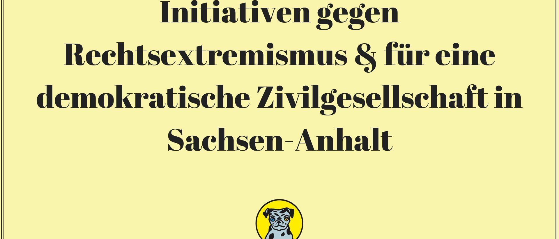 Initiativen gegen Rechtsextremismus & für eine demokratische Zivilgesellschaft in Sachsen-Anhalt