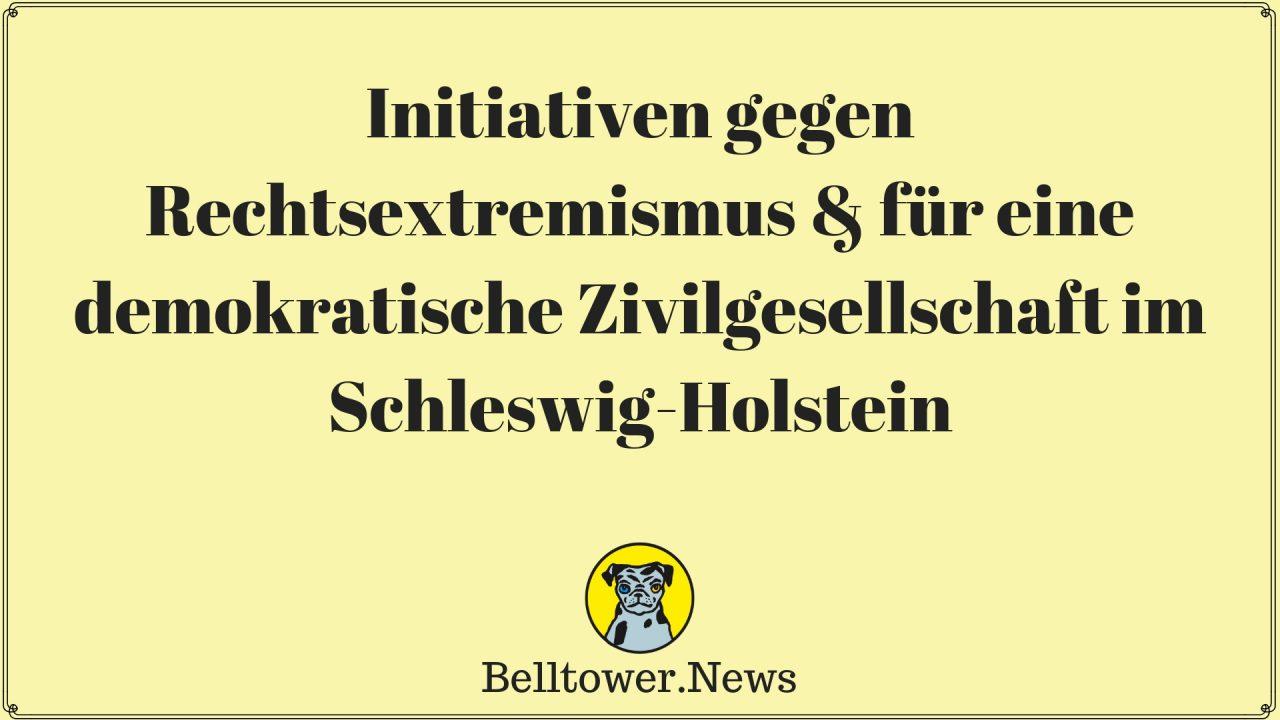 Initiativen gegen Rechtsextremismus & für eine demokratische Zivilgesellschaft in Schleswig-Holstein