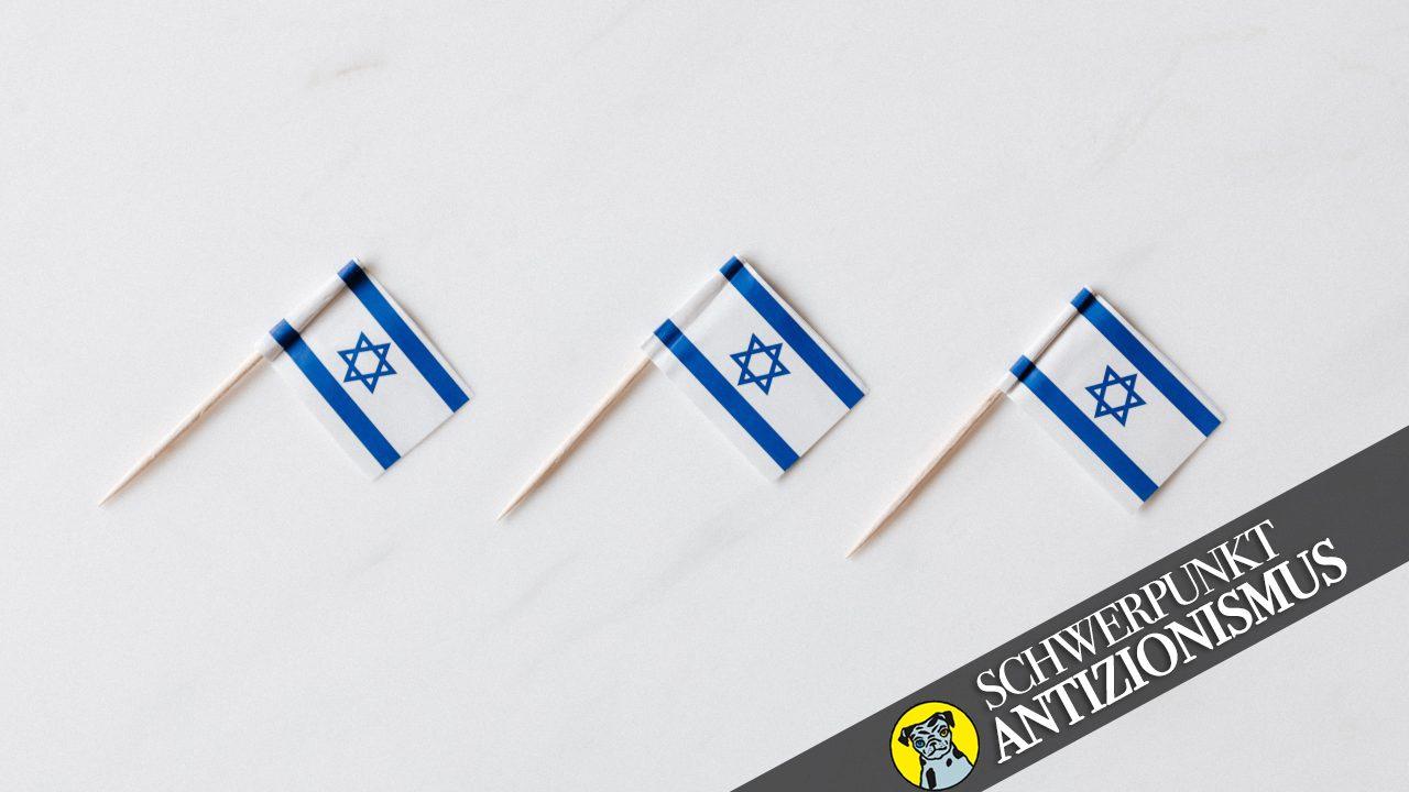 Israel: Eine Projektionsfläche für Rassist*innen und Antisemit*innen